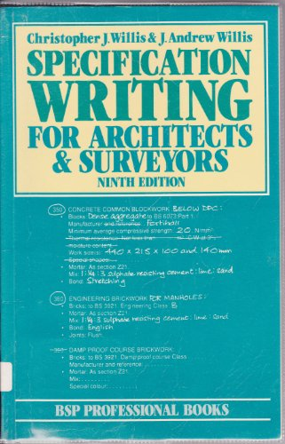 Specification Writing for Architects and Surveyors: Arthur J. Willis,