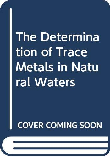 9780632020218: Determination Of Trace Metals On Natural Waters (IUPAC Chemical Data)