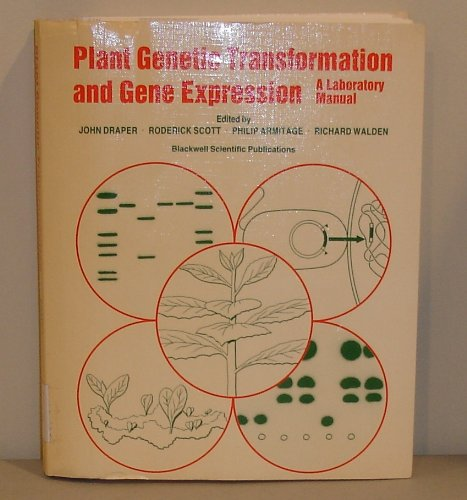9780632021727: Plant Genetic Transformation and Gene Expression: A Laboratory Manual