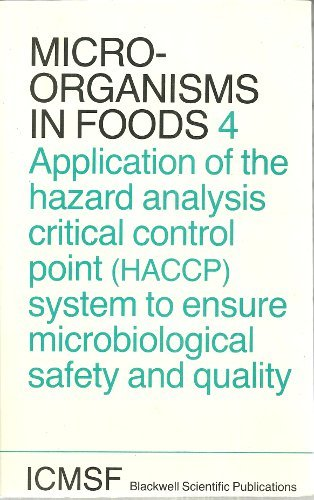 9780632021819: Microorganisms in Foods: Application of the Hazard Analysis Critical Control Point System to Ensure Microbiological Safety and Quality v. 4