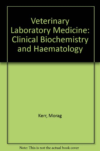 9780632022557: Veterinary Laboratory Medicine: Clinical Biochemistry and Haematology