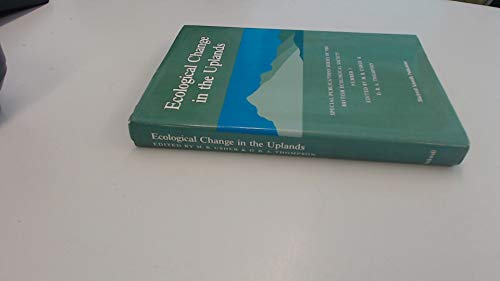 Ecological Change in the Uplands: Usher, M.B. (Ed.); Thompson, D.B.A. (Ed.)