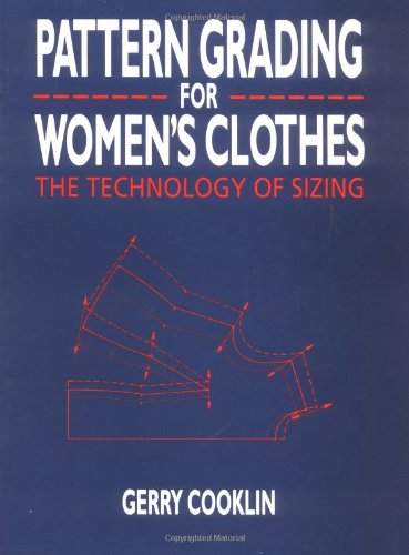 Pattern Grading for Women's Clothes: The Technology of Sizing (0632022957) by Gerry Cooklin
