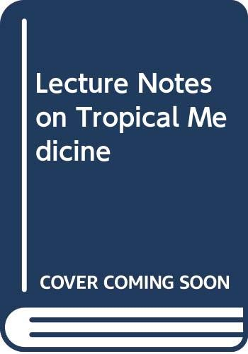 9780632024551: Lecture Notes on Tropical Medicine