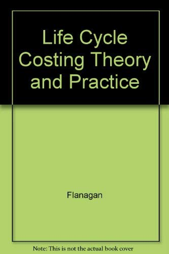 9780632025787: Life Cycle Costing Theory and Practice