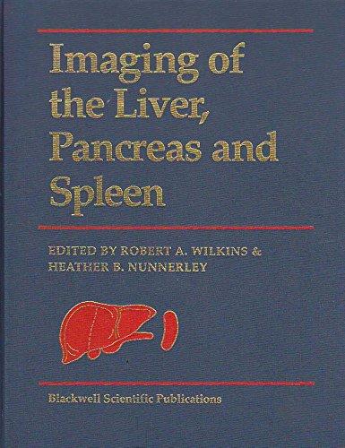 IMAGING OF THE LIVER, PANCREAS AND SPLEEN: WILKINS, ROBERT A. & HEATHER B. NUNNERLEY