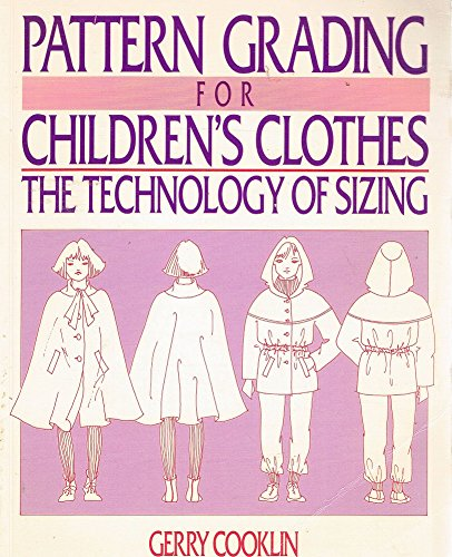 Pattern Grading for Children's Clothes (063202612X) by Cooklin, Gerry