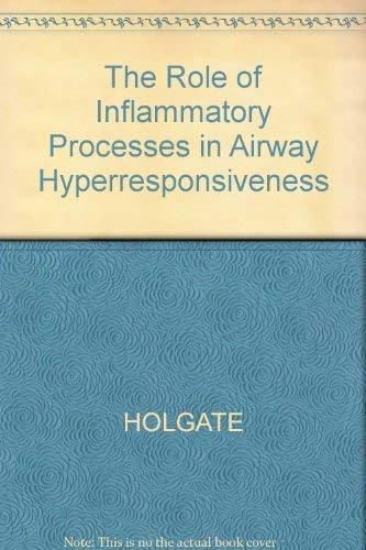 Role of Inflammatory Processes in Airway Hyperresponsive: Holgate