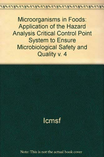 9780632026517: Microorganisms in Foods, Vol. 4: Application of the Hazard Analysis Critical Control Point System to Ensure Microbiological Safety and Quality (v. 4)