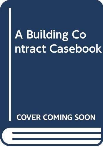 9780632026838: A Building Contract Casebook