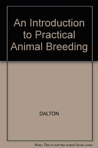 AN INTRODUCTION TO PRACTICAL ANIMAL BREEDING: DALTON, D.C.