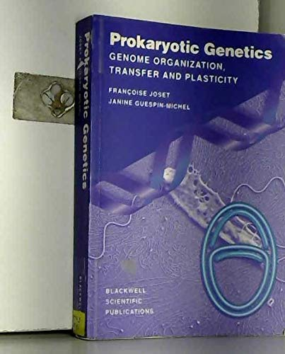 Prokaryotic Genetics: Genome Organization, Transfer and Plasticity: Joset F et