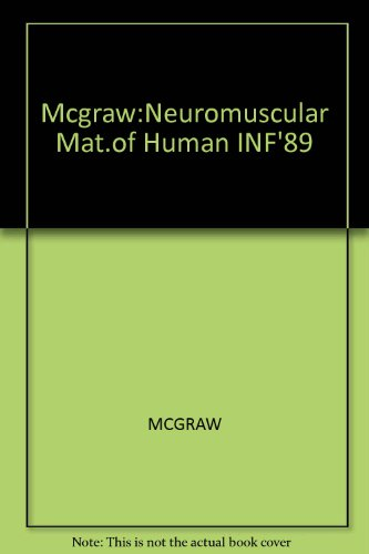 9780632027316: The neuromuscular maturation of the human infant (Classics in developmental medicine)