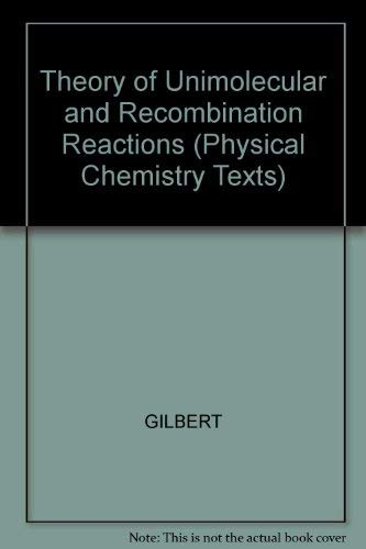 9780632027491: Theory of Unimolecular and Recombination Reactions (Physical Chemistry Texts)