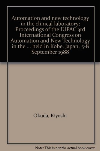 9780632028191: Automation and new technology in the clinical laboratory: Proceedings of the IUPAC 3rd International Congress on Automation and New Technology in the ... held in Kobe, Japan, 5-8 September 1988