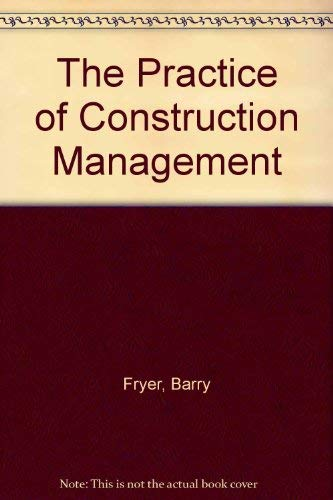 9780632028276: The Practice of Construction Management