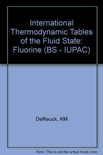 International Thermodynamic Tables of the Fluid State: DeReuck, KM