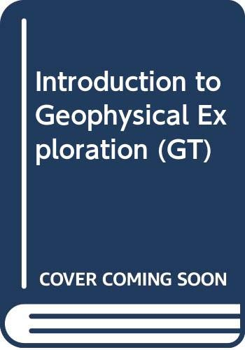 9780632029211: An Introduction to Geophysical Exploration (GT)