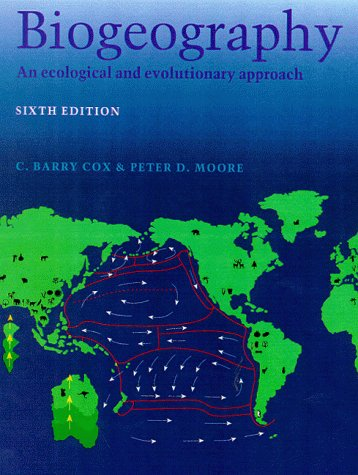 Biogeography: An Ecological and Evolutionary Approach, fifth Edition.: Cox, C. Barry and Peter D. ...