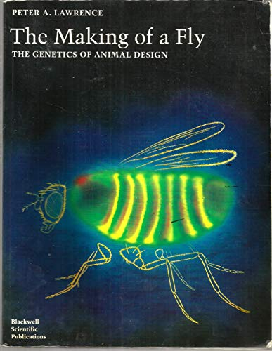 9780632030484: The Making of a Fly: The Genetics of Animal Design
