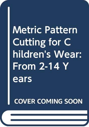 9780632030576: Metric Pattern Cutting for Children's Wear: From 2-14 Years