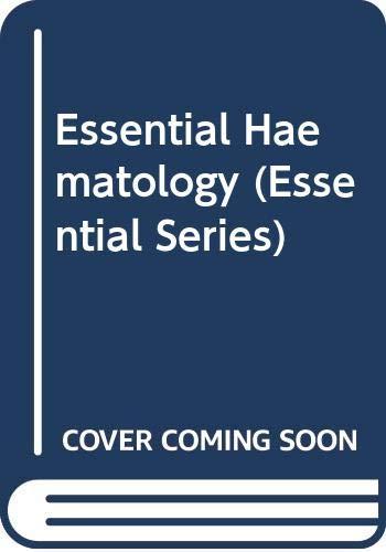 Essential Haematology (Essential Series): A. V. Hoffbrand