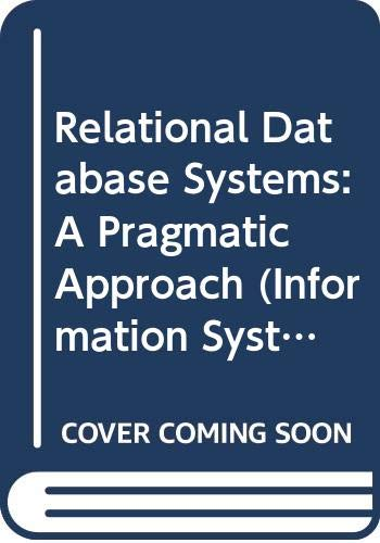 Relational Database Systems: A Pragmatic Approach (Information: Beynon-Davies, Paul