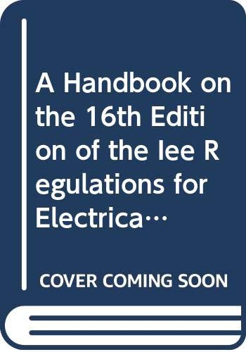 9780632031283: A Handbook on the 16th Edition of the Iee Regulations for Electrical Installations