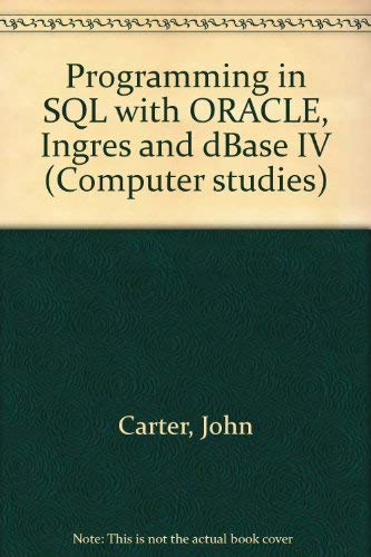 9780632031368: 'PROGRAMMING IN SQL WITH ORACLE, INGRES AND DBASE IV (COMPUTER STUDIES)'
