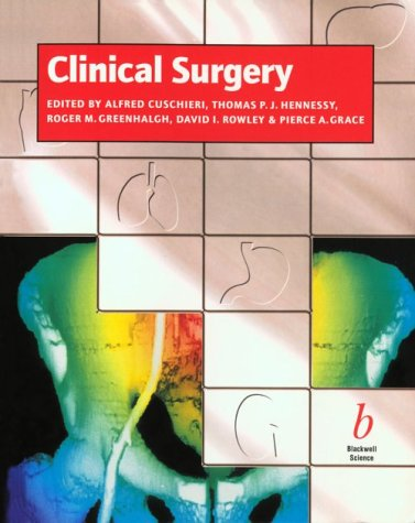 Clinical Surgery (Essential Series): Cuschieri, Alfred, Hennessy,
