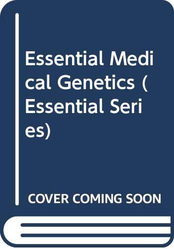 Essential Medical Genetics (Essential Series): J. M. Connor;