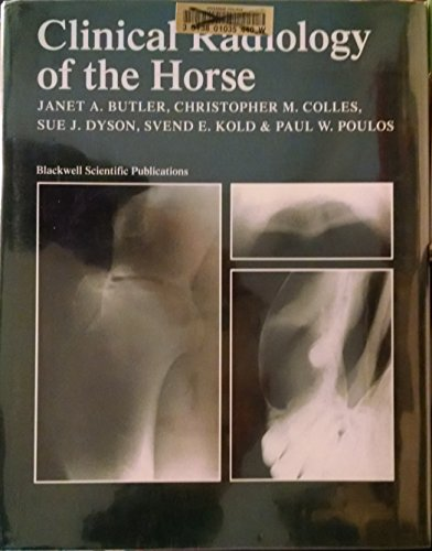 Clinical Radiology of the Horse: Butler, Janet; Colles,