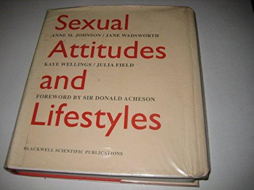 Sexual Attitudes and Lifestyles: Anne M Johnson,