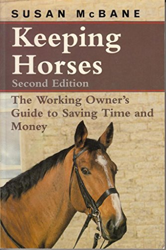 Keeping Horses: The Working Owner's Guide to Saving Time and Money (0632034432) by McBane, Susan