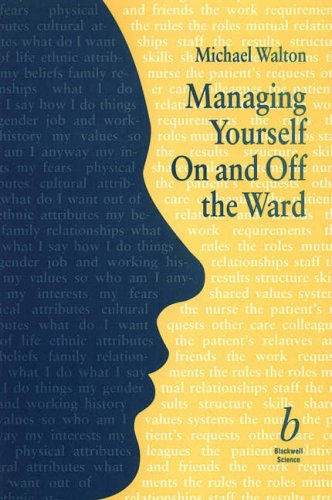 Managing Yourself On and Off the Ward (9780632034475) by Walton, Michael
