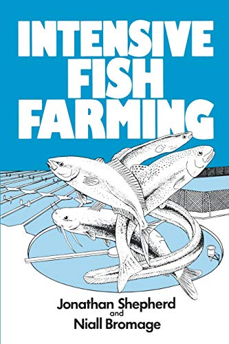 Intensive Fish Farming: Shepherd, C. J.,