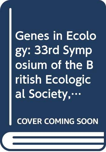 9780632034680: Genes in Ecology: 33rd Symposium of the British Ecological Society, University of East Anglia, 1991 (British Ecological Society Annual Symposium Volume)