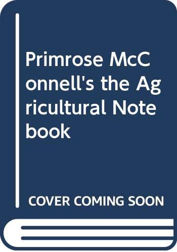 Primrose McConnell's the Agricultural Notebook: McConnell, Primrose