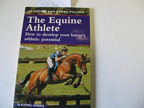 9780632035069: The Equine Athlete: How to Develop Your Hourse's Athletic Potential