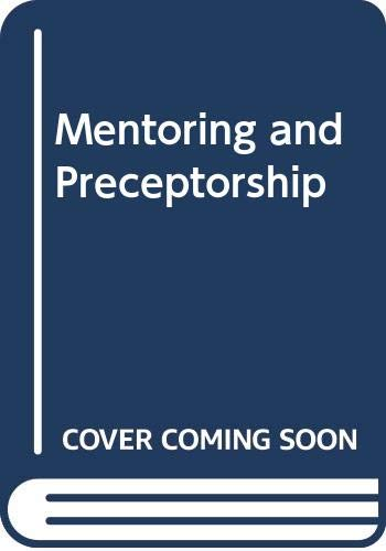 9780632035960: Mentoring and Preceptorship: A Guide to Support Roles in Clinical Practice