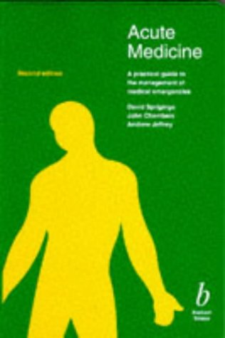 9780632036523: Acute Medicine: A Practical Guide to the Management of Medical Emergencies