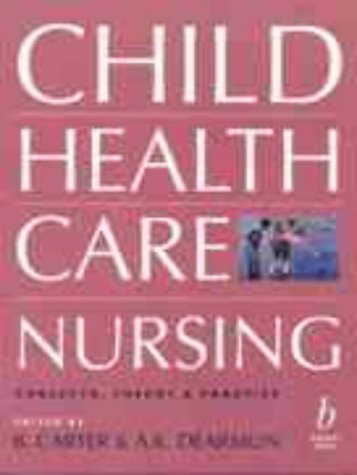 9780632036899: Child Health Care Nursing: Concepts, Theory and Practice (Essential Series)