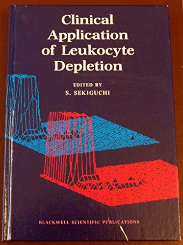 9780632037162: Clinical Application of Leukocyte Depletion: Proceedings of the 3rd Hokkaido Symposium on Transfusion Medicine