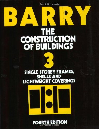 9780632037421: The Construction of Buildings, Volume 3: Single Story Frames, Shells and Lightweight Coverings (Vol 3)