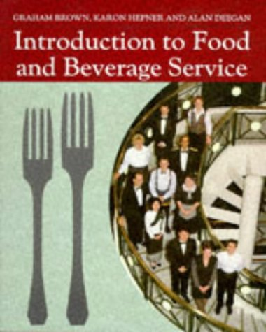 Introduction to Food and Beverage Service: Brown, Graham and