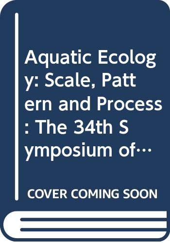 9780632037896: Aquatic Ecology: Scale, Pattern and Process : The 34th Symposium of the British Ecological Society With the American Society of Limnology and Oceano
