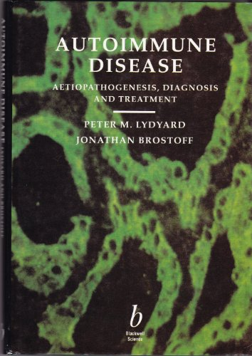 Autoimmune Disease: Aetiopathogenesis, Diagnosis and Treatment: Wiley-Blackwell