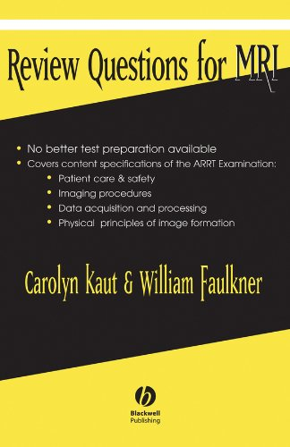 Review Questions for MRI: Carolyn Kaut Roth;