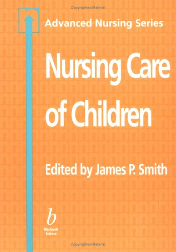 Nursing Care Of Children (Advanced Nursing Series)