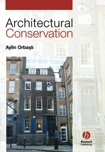 9780632040254: Architectural Conservation: Principles and Practice